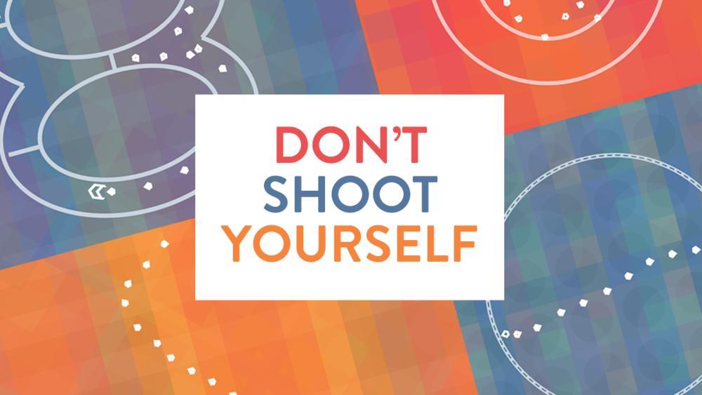 M5tqgwnstjwfyibutbh9_dont_shoot_yourself_1000